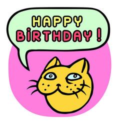 Happy birthday cartoon cat head speech bubble vector