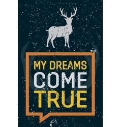My dreams come true - creative quote hand vector image vector image