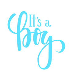 it s a boy hand drawn calligraphy and brush pen vector image vector image