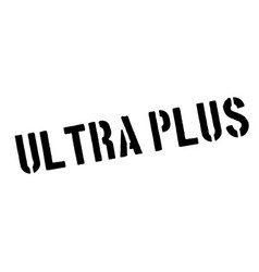 Ultra plus rubber stamp vector