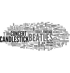 Beatles candlestick park text word cloud concept vector