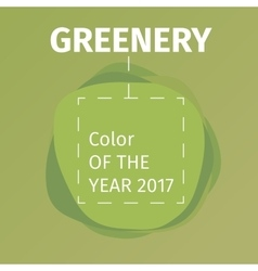 Color of the year 2017 Greenery beautiful trendy vector image vector image