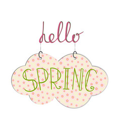 Hello spring handwritting phrase with hanging vector