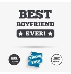 Best boyfriend ever sign icon Award symbol vector image