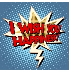 I wish you happiness explosion bubble retro comic vector
