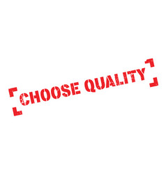 Choose quality rubber stamp vector