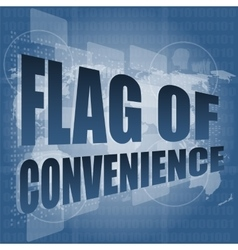 Flag of convenience word on digital touch screen vector