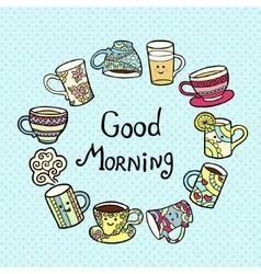 Good morning card with doodle tea cups on blue vector