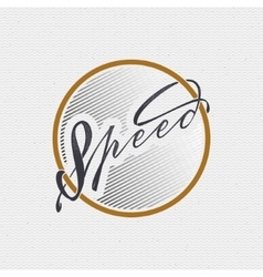 Speed - badges lettering calligraphy is written vector