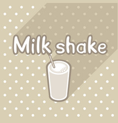 Poster in flat style with glass of milk shake vector
