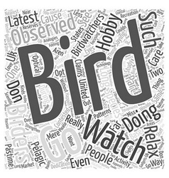 Bird watching a hobby with a cause word cloud vector