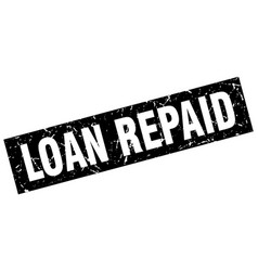 Square grunge black loan repaid stamp vector