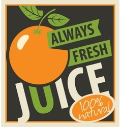 Oranges and always fresh juices vector