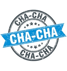 Cha-cha blue round grunge vintage ribbon stamp vector