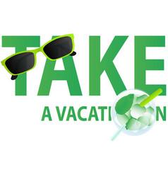 take a vacation vector image vector image