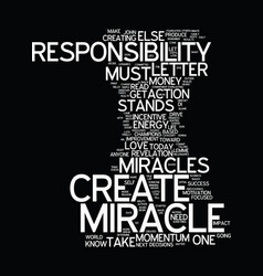 Miracles are your responsibility text background vector