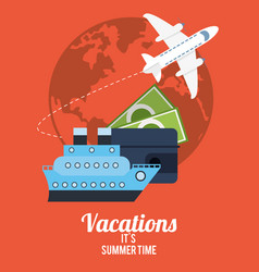 Vacations summer time - travel transport money vector