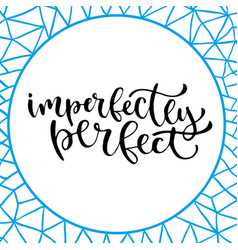 inspirational hand lettered phrase for wall vector image vector image