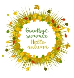 Hello autumn Goodbye summer vector image
