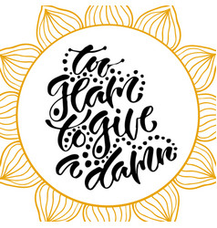 inspirational hand lettered phrase for fashion vector image vector image