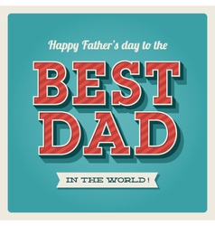 happy fathers day best dad vector image vector image