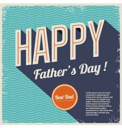 happy fathers day card font retro background vector image vector image
