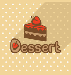 Poster in flat style with piece of cake vector