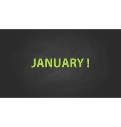 January month text written on the blackboard with vector