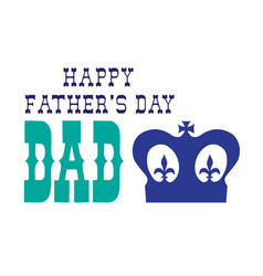blue fathers day with crown vector image vector image