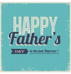 happy fathers day card font retro vector image vector image