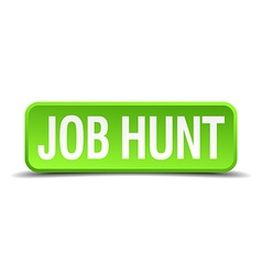 Job hunt green 3d realistic square isolated button vector