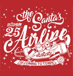 The santa airline is coming to town vector