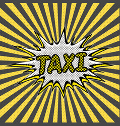 pop art background taxi service vector image vector image