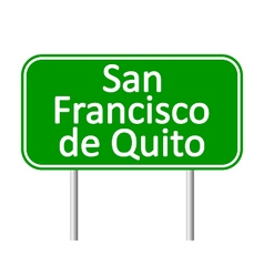 San francisco de quito road sign vector