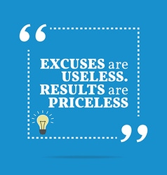 Inspirational motivational quote excuses are vector