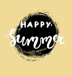Hand drawn lettering - happy summer vector