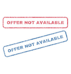 offer not available textile stamps vector image vector image