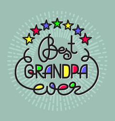 Best grandpa ever handwritten lettering vector