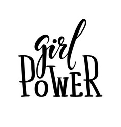 Girl power hand drawn calligraphy and brush pen vector