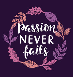 passion never fails vector image