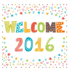 Welcome 2016 happy new year cute greeting card vector