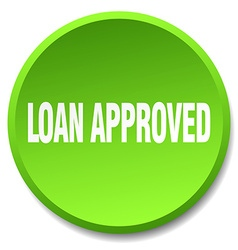 Loan approved green round flat isolated push vector