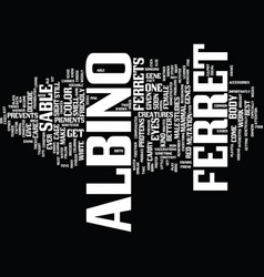 The albino ferret text background word cloud vector
