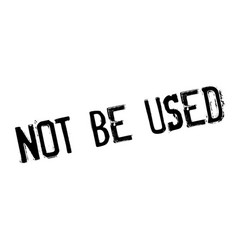 Not be used rubber stamp vector