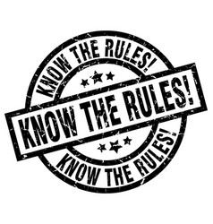 Know the rules round grunge black stamp vector