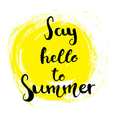Hand drawn lettering - say hello to summer vector