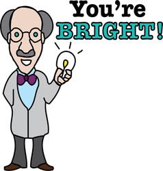 Youre bright vector