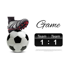 Soccer ball with football feet near scoreboard vector