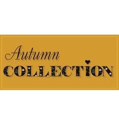 Autumn collection black floral letters vector