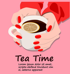 Hot tea cup in woman hands vector